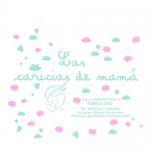 Las Caricias de Mamá